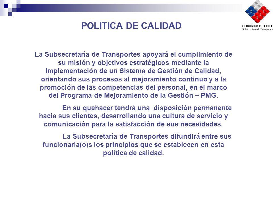 La Subsecretaría de Transportes apoyará el cumplimiento de su misión y objetivos estratégicos mediante la Implementación de un Sistema de Gestión de C