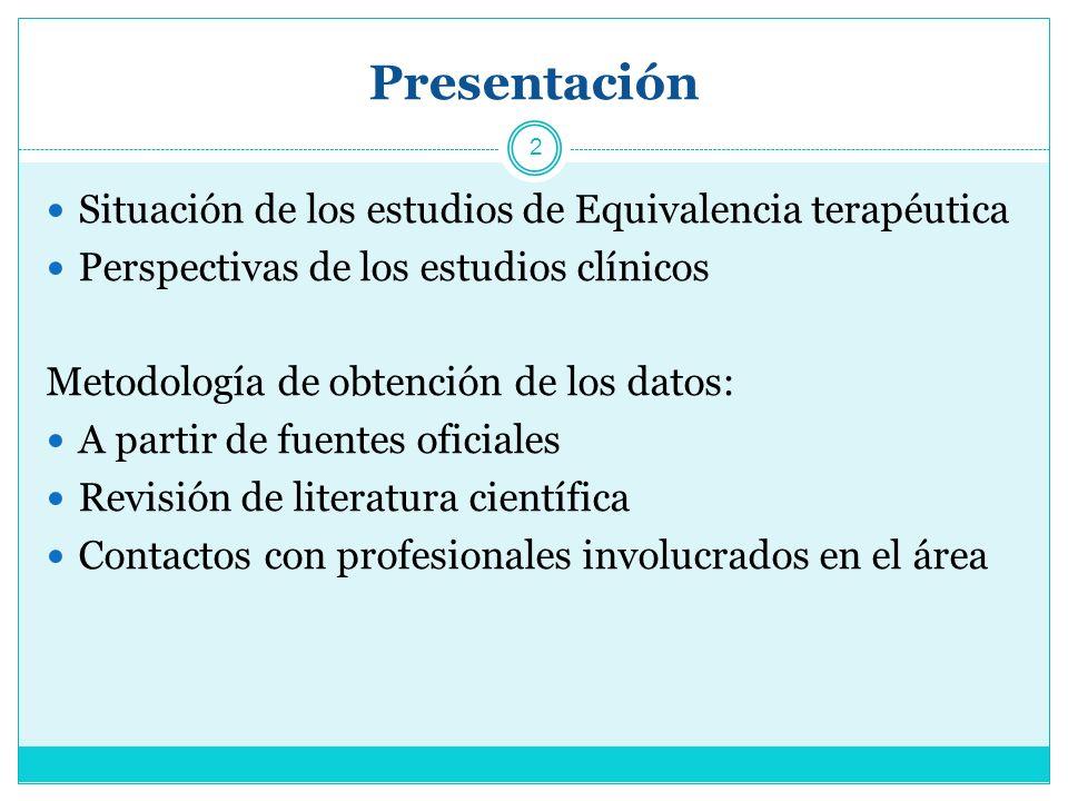 Presentación Situación de los estudios de Equivalencia terapéutica Perspectivas de los estudios clínicos Metodología de obtención de los datos: A partir de fuentes oficiales Revisión de literatura científica Contactos con profesionales involucrados en el área 2