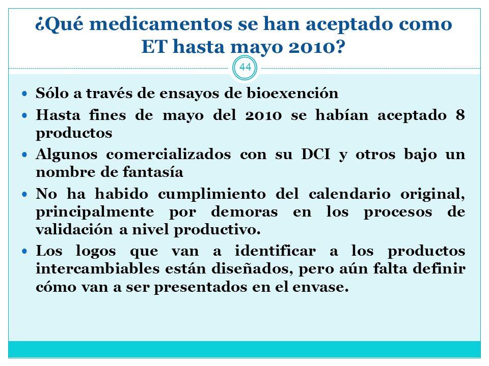 ¿Qué medicamentos se han aceptado como ET hasta mayo 2010.