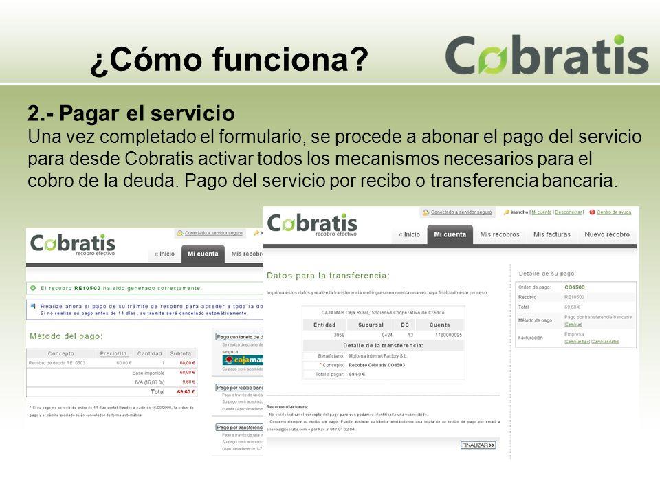 ¿Cómo funciona? 2.- Pagar el servicio Una vez completado el formulario, se procede a abonar el pago del servicio para desde Cobratis activar todos los