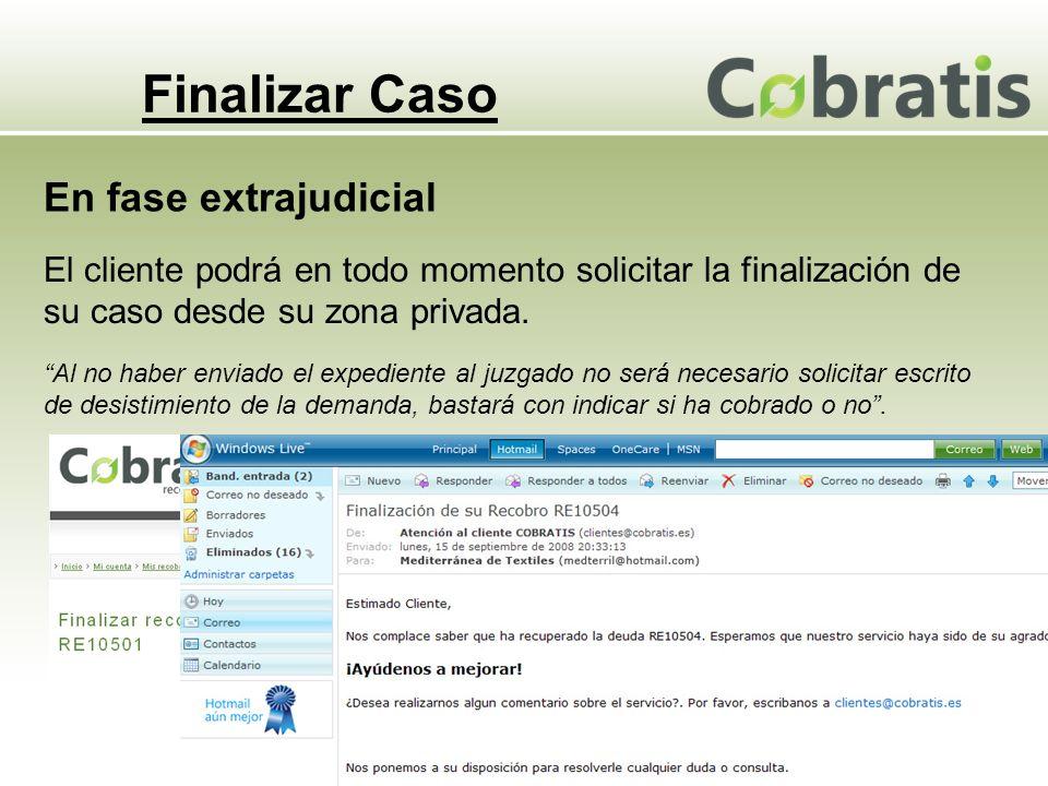 Finalizar Caso El cliente podrá en todo momento solicitar la finalización de su caso desde su zona privada.