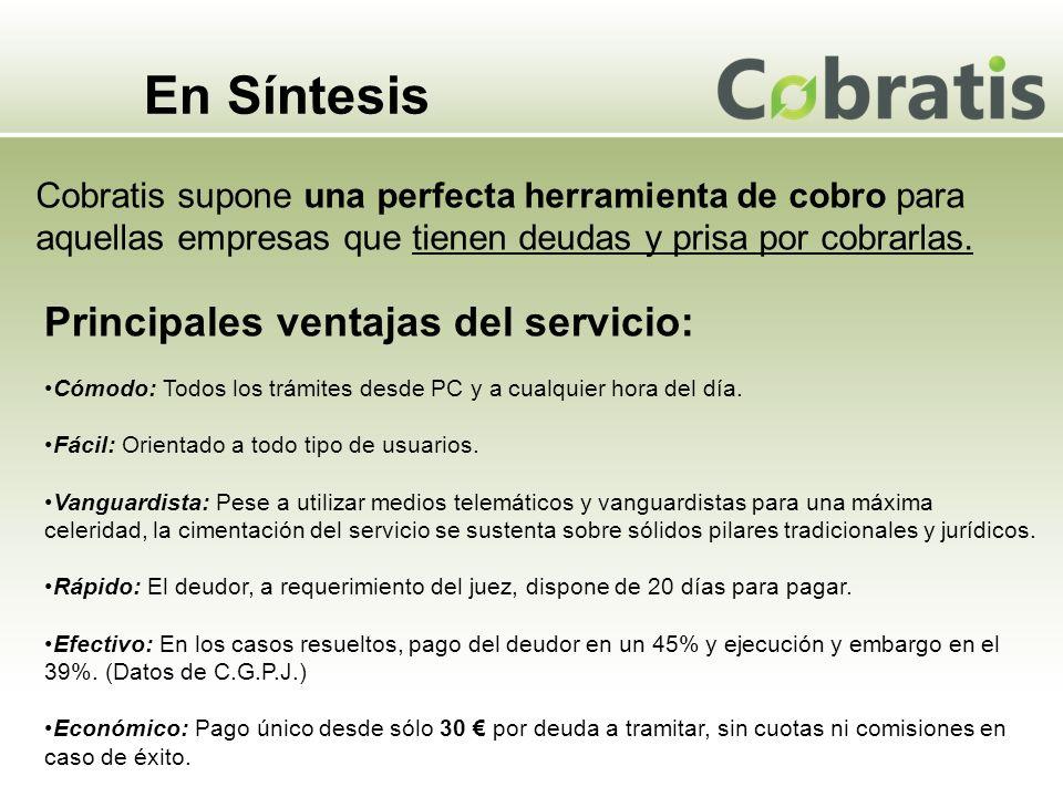 En Síntesis Cobratis supone una perfecta herramienta de cobro para aquellas empresas que tienen deudas y prisa por cobrarlas. Principales ventajas del