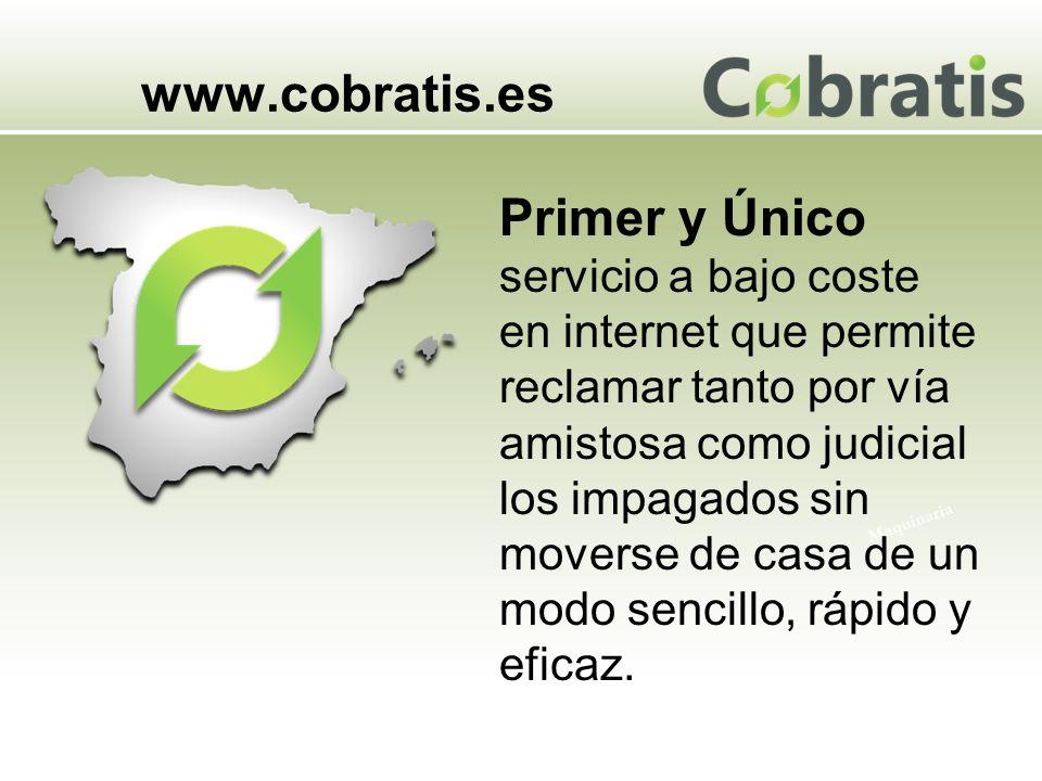 www.cobratis.es Maquinaria Primer y Único servicio a bajo coste en internet que permite reclamar tanto por vía amistosa como judicial los impagados si