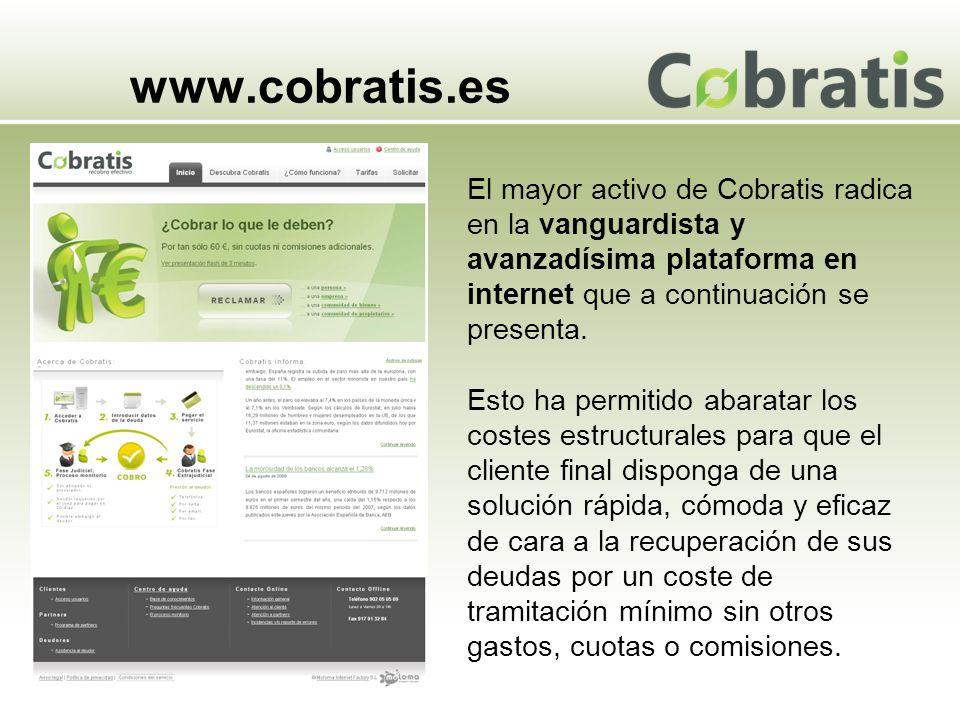 www.cobratis.es El mayor activo de Cobratis radica en la vanguardista y avanzadísima plataforma en internet que a continuación se presenta.