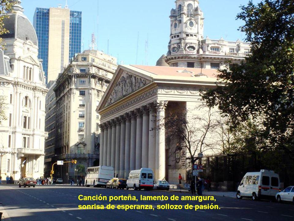 Canción porteña, canción de Buenos Aires, hay algo en tus entrañas que vive y que perdura.