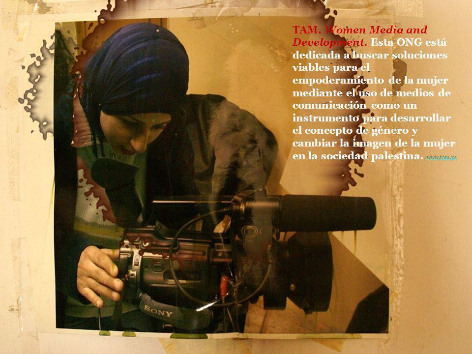 TAM. Women Media and Development. Esta ONG está dedicada a buscar soluciones viables para el empoderamiento de la mujer mediante el uso de medios de c