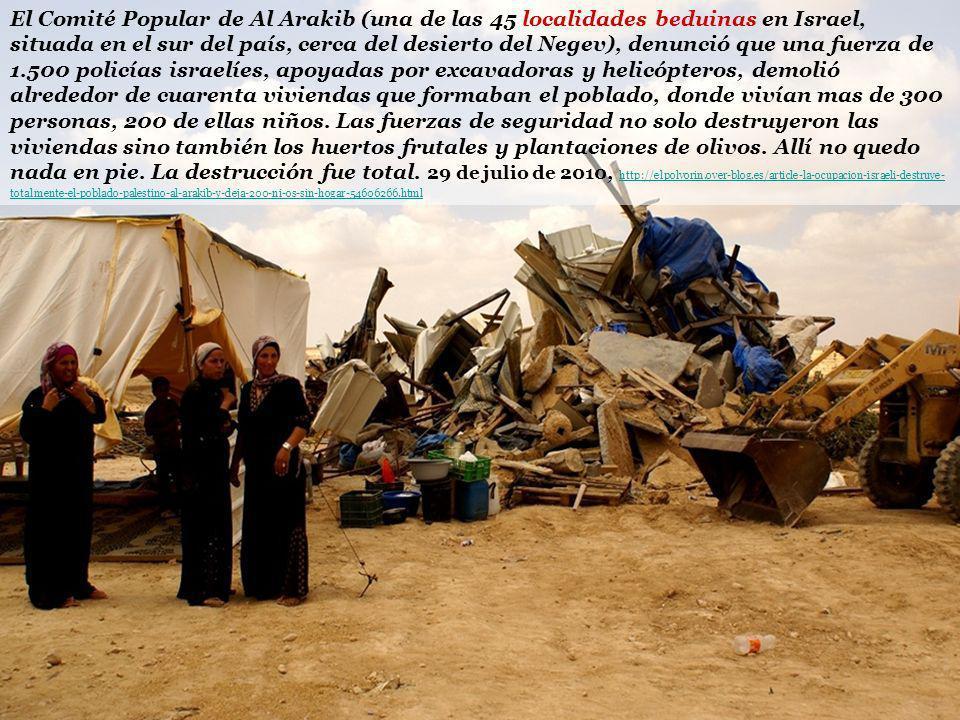 El Comité Popular de Al Arakib (una de las 45 localidades beduinas en Israel, situada en el sur del país, cerca del desierto del Negev), denunció que