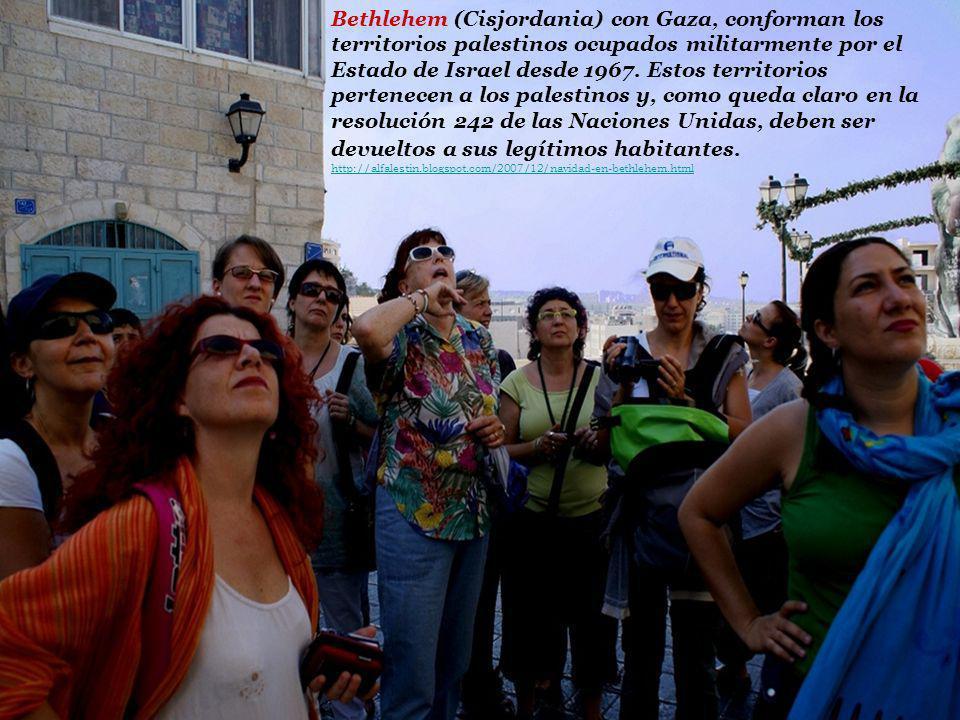 Bethlehem (Cisjordania) con Gaza, conforman los territorios palestinos ocupados militarmente por el Estado de Israel desde 1967. Estos territorios per