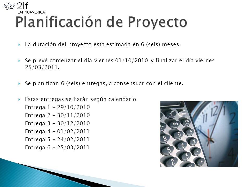 La duración del proyecto está estimada en 6 (seis) meses.