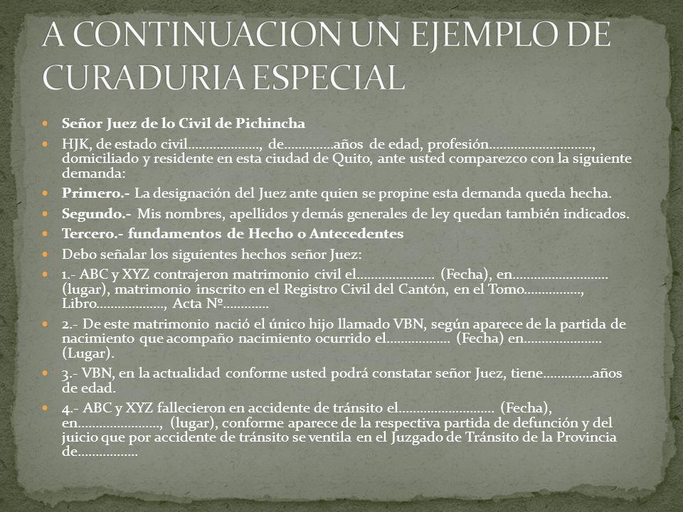 Señor Juez de lo Civil de Pichincha HJK, de estado civil……………….., de…………..años de edad, profesión……………………….., domiciliado y residente en esta ciudad de Quito, ante usted comparezco con la siguiente demanda: Primero.- La designación del Juez ante quien se propine esta demanda queda hecha.