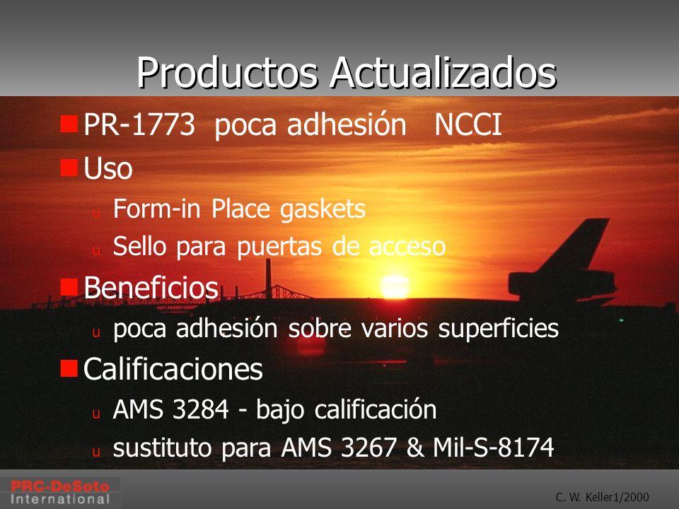 C. W. Keller1/2000 Productos Actualizados PR-1773 poca adhesión NCCI Uso u Form-in Place gaskets u Sello para puertas de acceso Beneficios u poca adhe