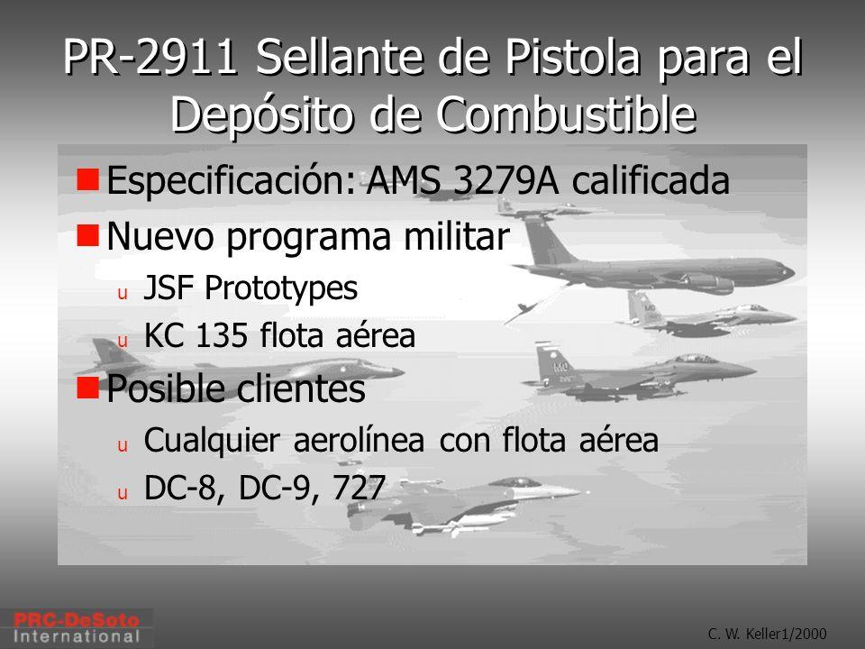 C. W. Keller1/2000 PR-2911 Sellante de Pistola para el Depósito de Combustible Especificación: AMS 3279A calificada Nuevo programa militar u JSF Proto