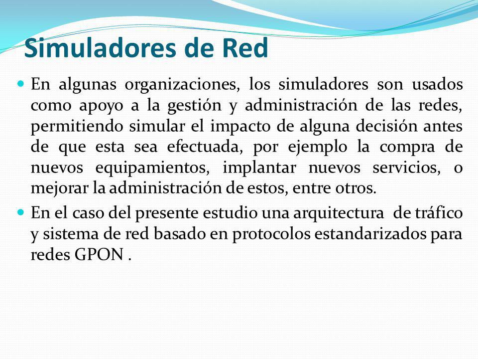 Simuladores de Red En algunas organizaciones, los simuladores son usados como apoyo a la gestión y administración de las redes, permitiendo simular el