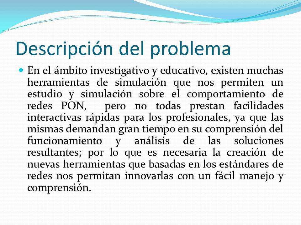 Descripción del problema En el ámbito investigativo y educativo, existen muchas herramientas de simulación que nos permiten un estudio y simulación so