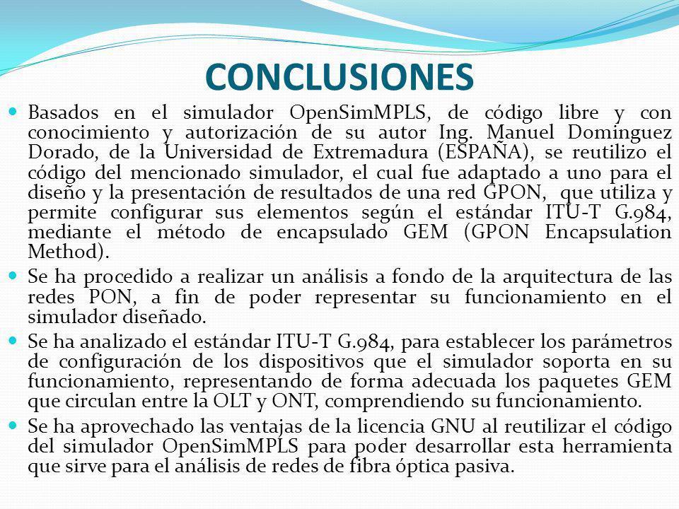 CONCLUSIONES Basados en el simulador OpenSimMPLS, de código libre y con conocimiento y autorización de su autor Ing. Manuel Dominguez Dorado, de la Un