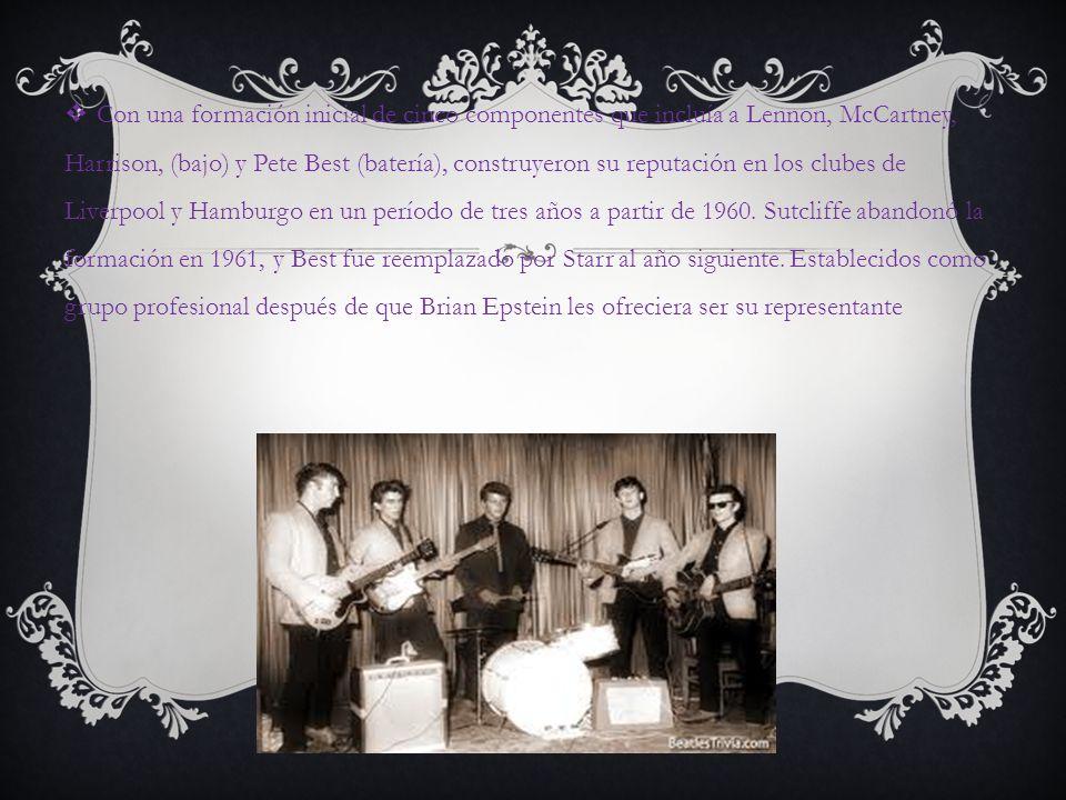 Con una formación inicial de cinco componentes que incluía a Lennon, McCartney, Harrison, (bajo) y Pete Best (batería), construyeron su reputación en