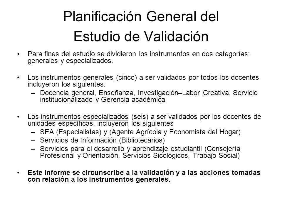 Planificación General del Estudio de Validación Para fines del estudio se dividieron los instrumentos en dos categorías: generales y especializados.