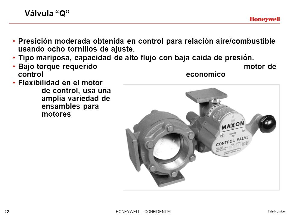12HONEYWELL - CONFIDENTIAL File Number Válvula Q Presición moderada obtenida en control para relación aire/combustible usando ocho tornillos de ajuste