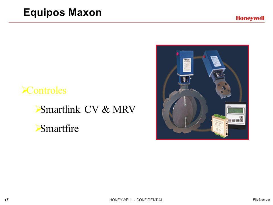 17HONEYWELL - CONFIDENTIAL File Number Equipos Maxon Controles Smartlink CV & MRV Smartfire
