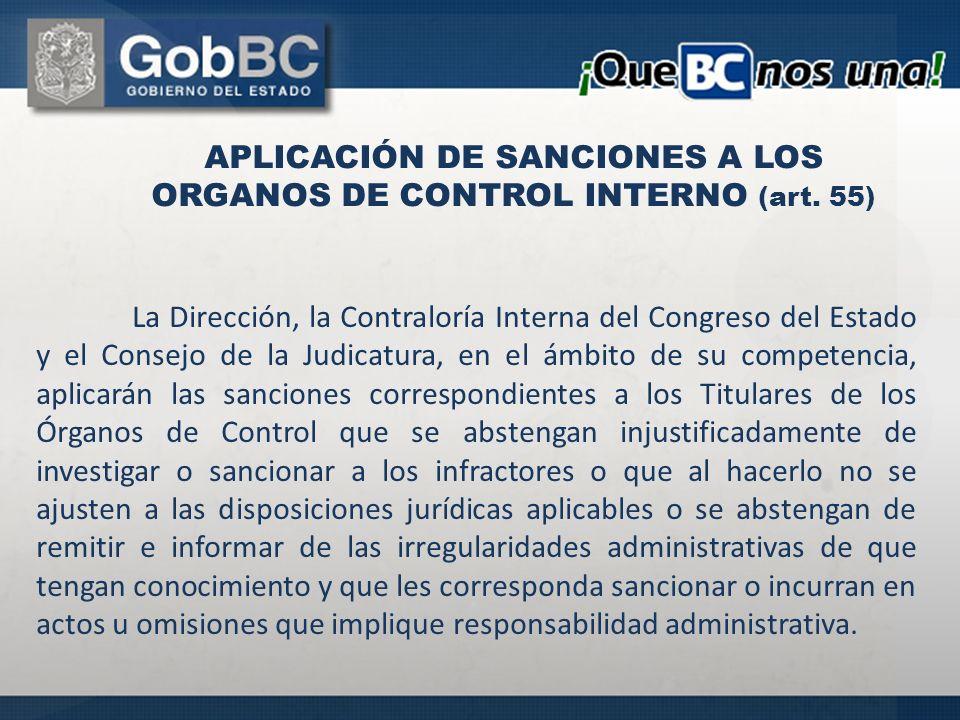 La Dirección, la Contraloría Interna del Congreso del Estado y el Consejo de la Judicatura, en el ámbito de su competencia, aplicarán las sanciones co