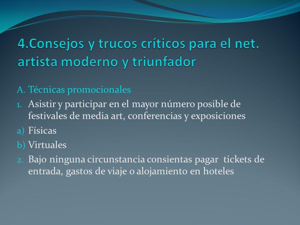 3.Evita formas tradicionales de publicidad 4.
