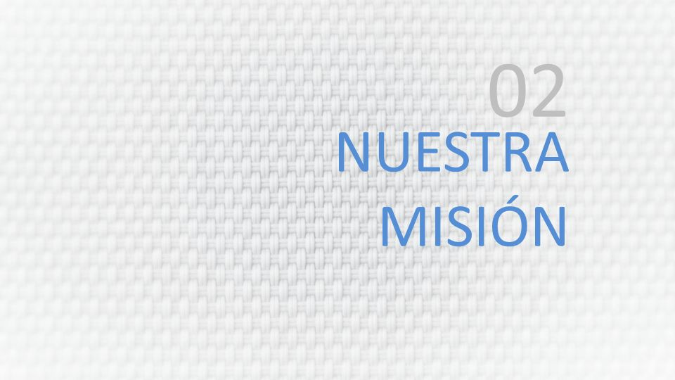 NUESTRA MISIÓN 02