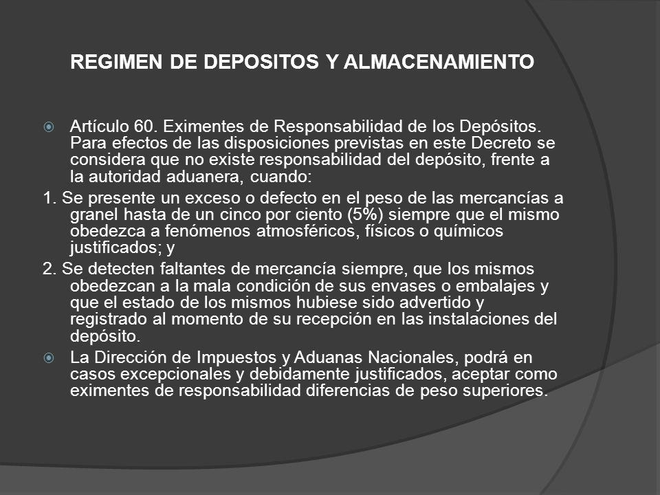 REGIMEN DE DEPOSITOS Y ALMACENAMIENTO Artículo 60.
