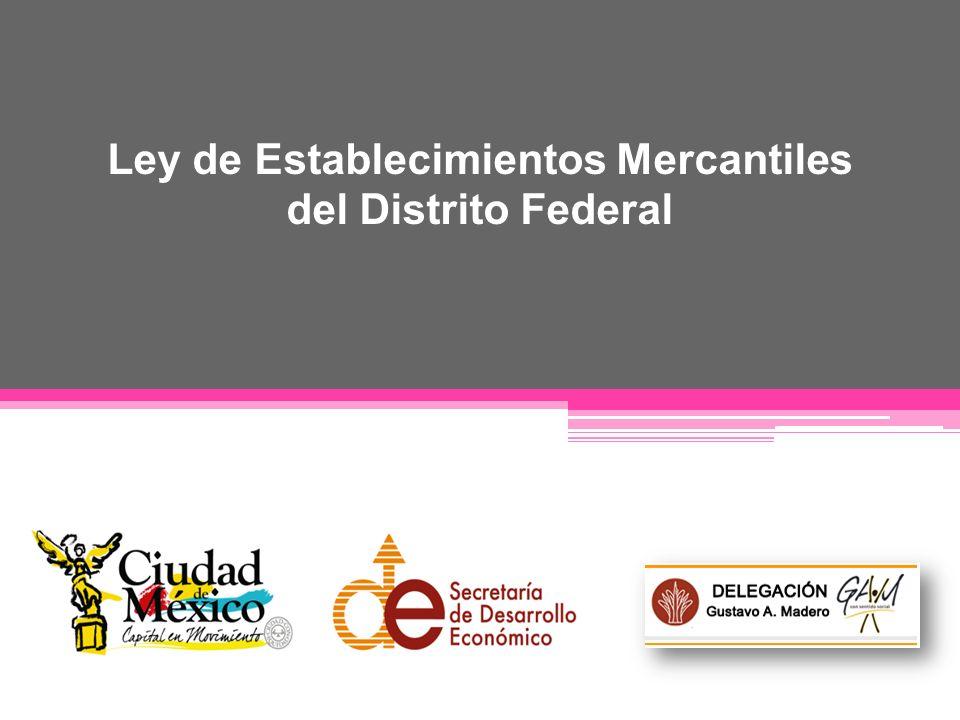 La Ley de Establecimientos Mercantiles fue publicada en la Gaceta Oficial del Distrito Federal el día 20 de Enero de 2011 y entró en vigor el 4 de marzo de este mismo año.