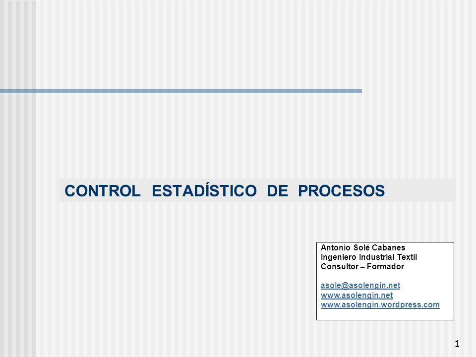 2 CONTROL ESTADÍSTICO DE PROCESOS El control estadístico de procesos, se ocupa de estudiar las técnicas estadísticas utilizadas para realizar en tiempo real, el seguimiento de la calidad de un proceso productivo.