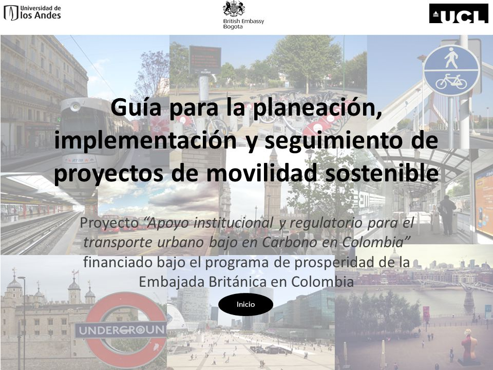 Guía para la planeación, implementación y seguimiento de proyectos de movilidad sostenible Proyecto Apoyo institucional y regulatorio para el transpor