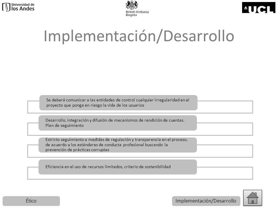 Implementación/Desarrollo Se deberá comunicar a las entidades de control cualquier irregularidad en el proyecto que ponga en riesgo la vida de los usu