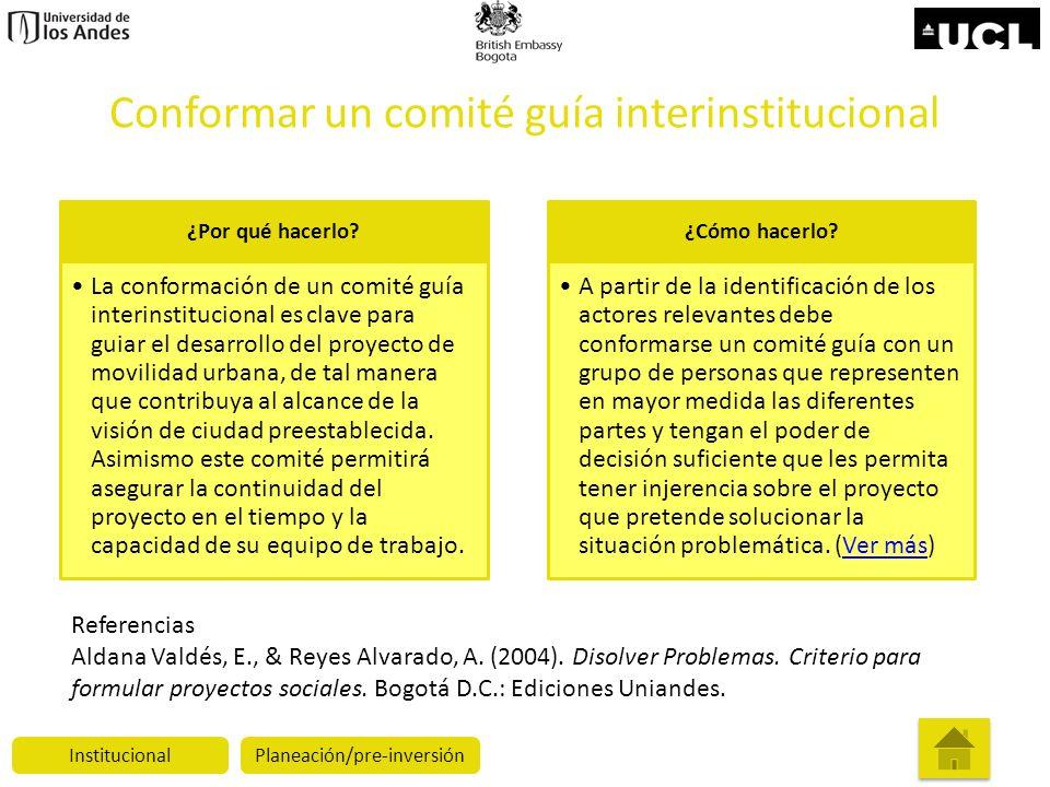 Conformar un comité guía interinstitucional ¿Por qué hacerlo? La conformación de un comité guía interinstitucional es clave para guiar el desarrollo d
