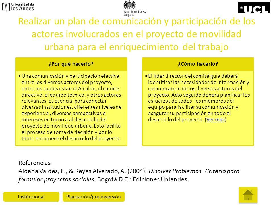 Realizar un plan de comunicación y participación de los actores involucrados en el proyecto de movilidad urbana para el enriquecimiento del trabajo ¿P