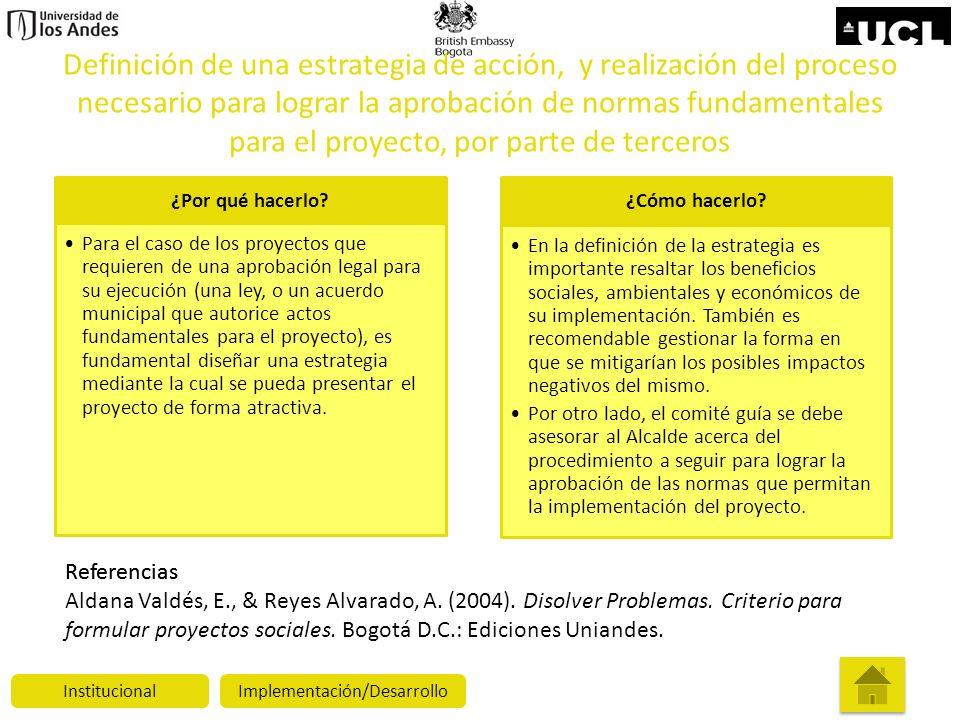 Definición de una estrategia de acción, y realización del proceso necesario para lograr la aprobación de normas fundamentales para el proyecto, por pa