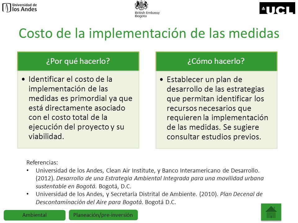 Costo de la implementación de las medidas ¿Por qué hacerlo? Identificar el costo de la implementación de las medidas es primordial ya que está directa
