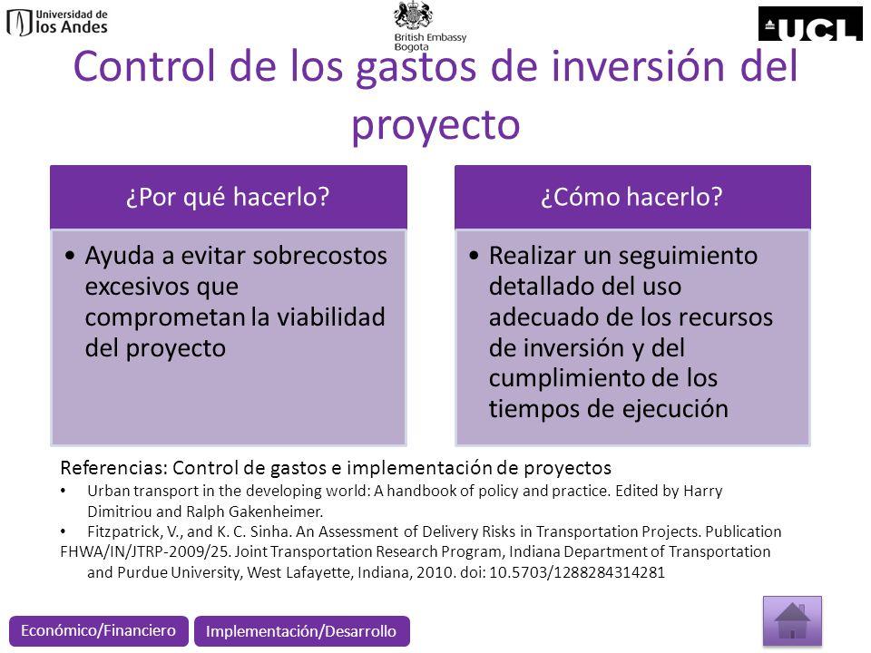 Control de los gastos de inversión del proyecto ¿Por qué hacerlo? Ayuda a evitar sobrecostos excesivos que comprometan la viabilidad del proyecto ¿Cóm