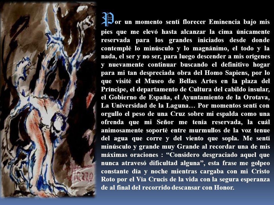 H omo R eus fue el nombre que di a la obra que ignoto y arcano pinté en el suelo de la casa de la cultura en el Convento de San Agustín en la Orotava
