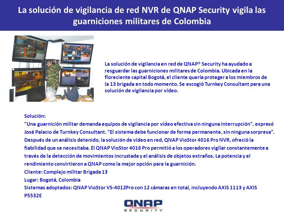 La solución de vigilancia de red NVR de QNAP Security vigila las guarniciones militares de Colombia Solución: