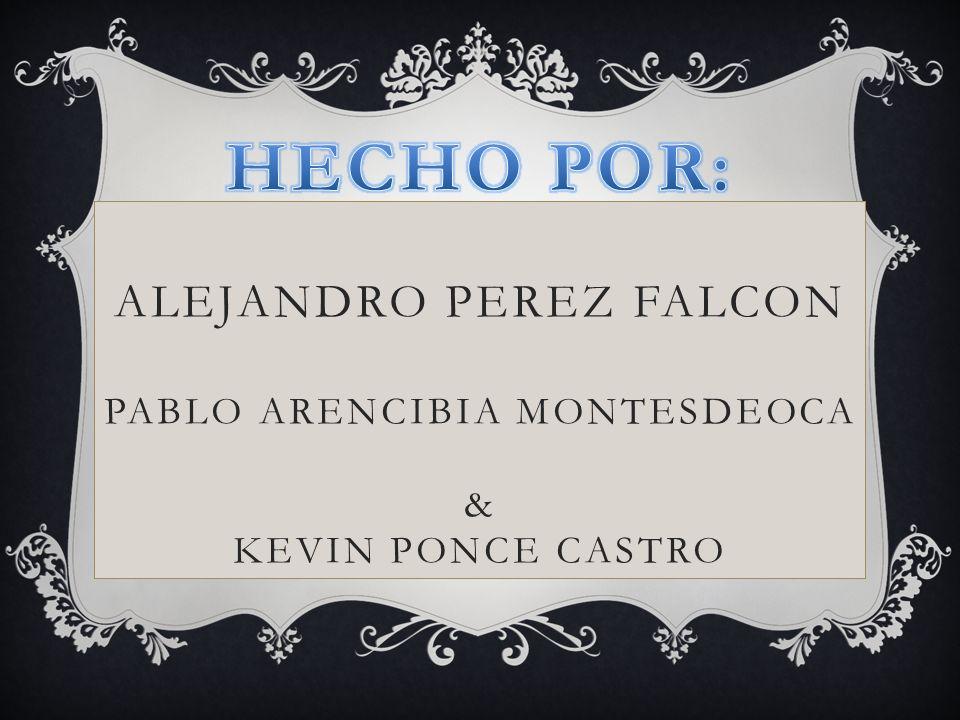 ALEJANDRO PEREZ FALCON PABLO ARENCIBIA MONTESDEOCA & KEVIN PONCE CASTRO