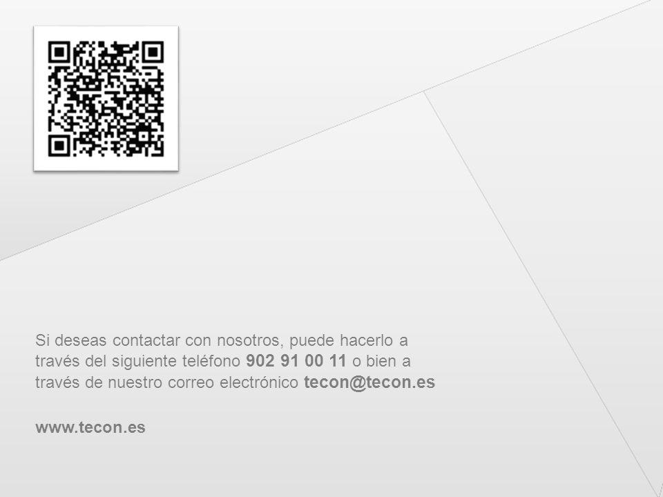 Si deseas contactar con nosotros, puede hacerlo a través del siguiente teléfono 902 91 00 11 o bien a través de nuestro correo electrónico tecon@tecon
