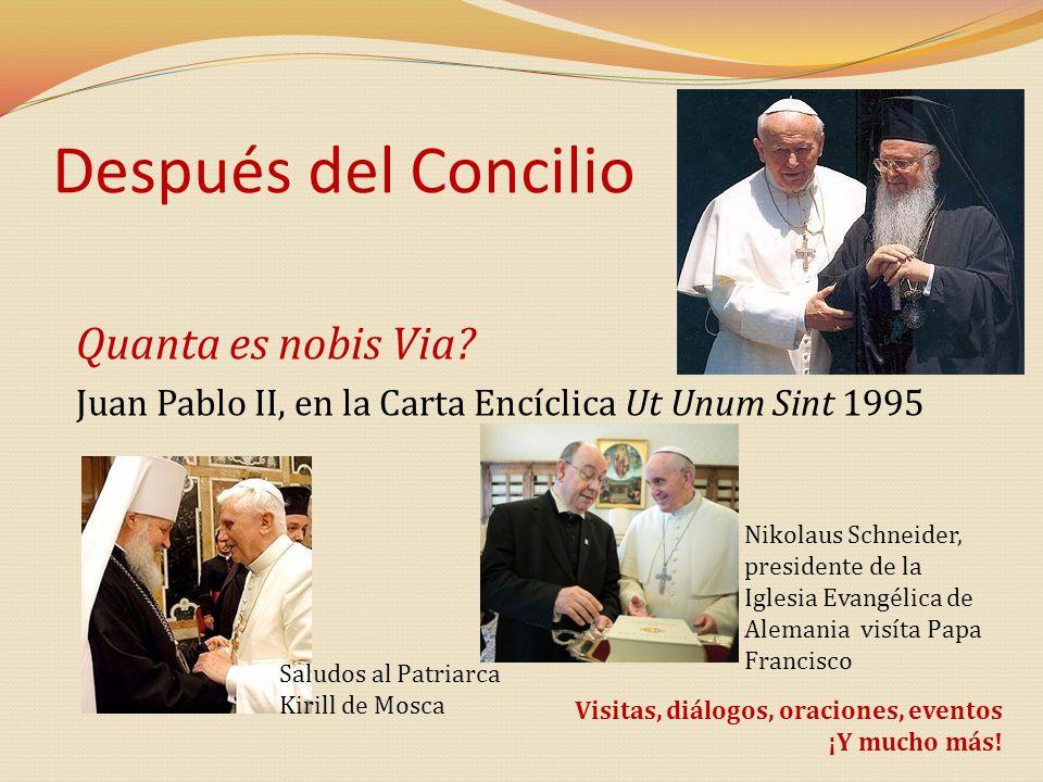 Después del Concilio Quanta es nobis Via? Juan Pablo II, en la Carta Encíclica Ut Unum Sint 1995 Nikolaus Schneider, presidente de la Iglesia Evangéli