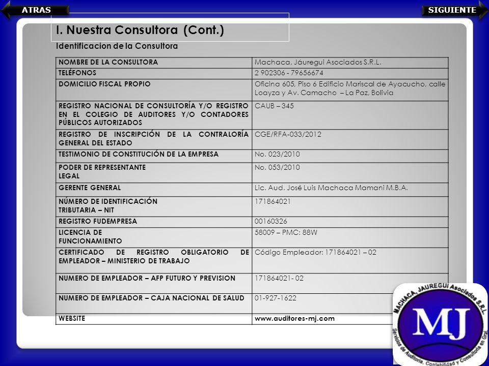 Identificacion de la Consultora I. Nuestra Consultora (Cont.) NOMBRE DE LA CONSULTORA Machaca, Jáuregui Asociados S.R.L. TELÉFONOS 2 902306 - 79656674