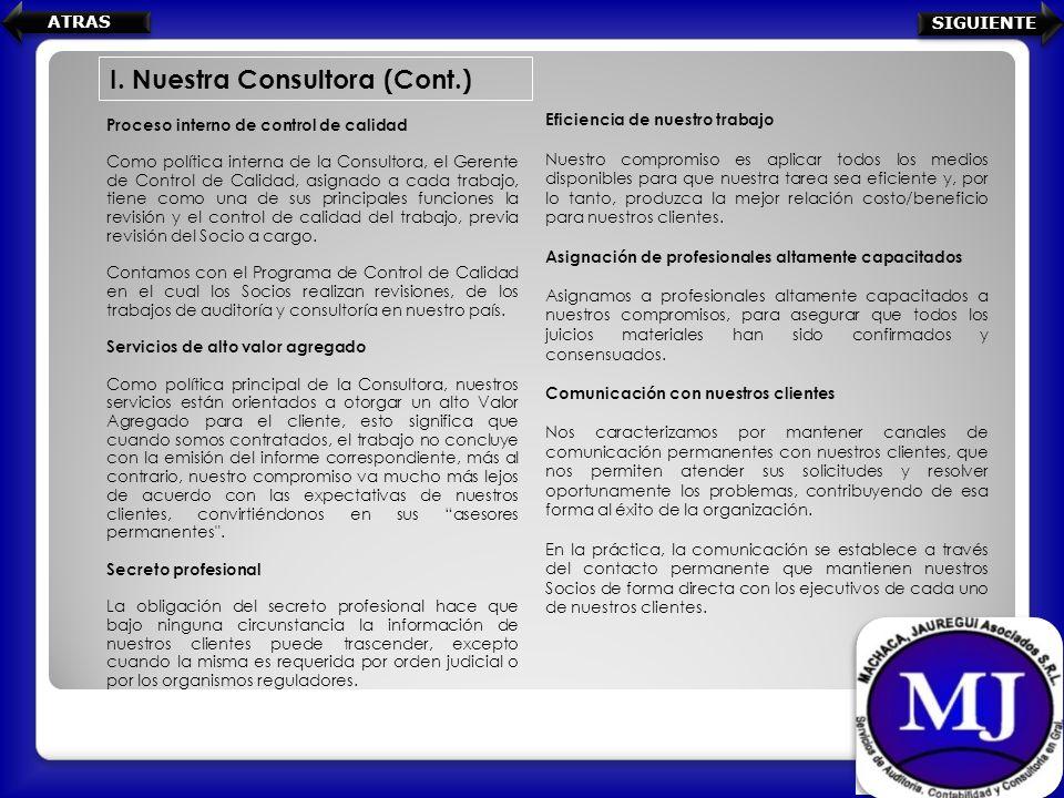Proceso interno de control de calidad Como política interna de la Consultora, el Gerente de Control de Calidad, asignado a cada trabajo, tiene como un