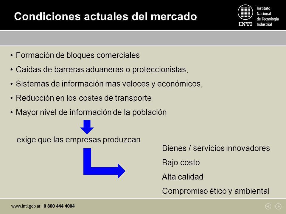 Formación de bloques comerciales Caídas de barreras aduaneras o proteccionistas, Sistemas de información mas veloces y económicos, Reducción en los co