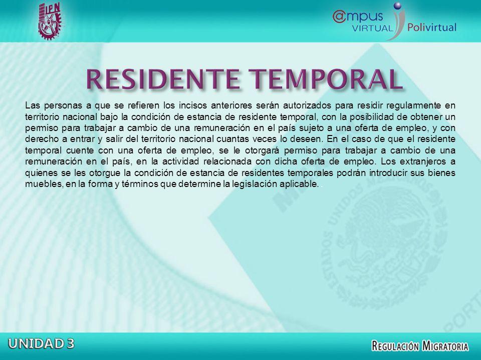 Las personas a que se refieren los incisos anteriores serán autorizados para residir regularmente en territorio nacional bajo la condición de estancia