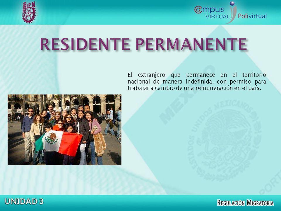El extranjero que permanece en el territorio nacional de manera indefinida, con permiso para trabajar a cambio de una remuneración en el país.