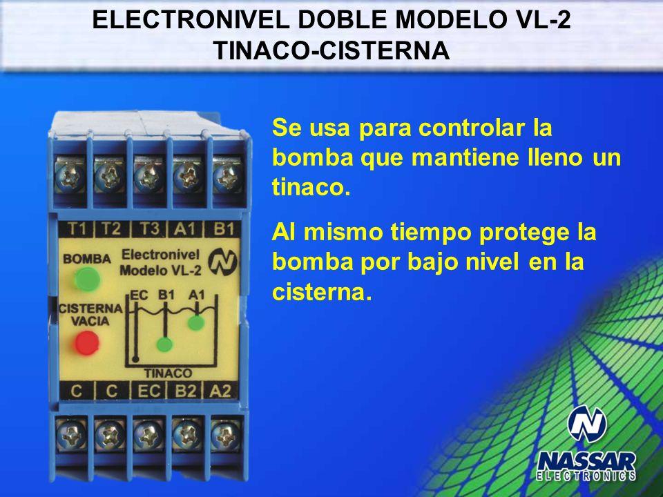 CONTROL DE VACIADO Se usa para proteger bombas por bajo nivel de succión. 220 V EA EB EC NIVEL DE PARO NIVEL DE PARO BOMBA NIVEL DE ARRANQUE NIVEL DE