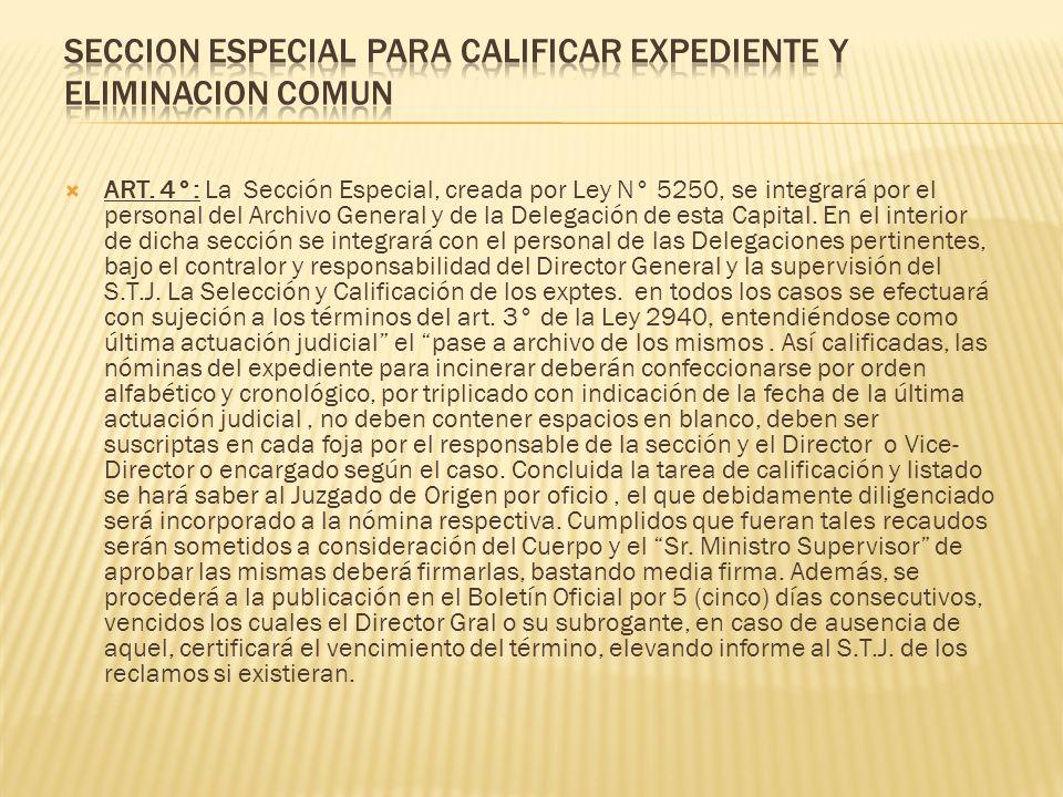 ART. 4°: La Sección Especial, creada por Ley N° 5250, se integrará por el personal del Archivo General y de la Delegación de esta Capital. En el inter