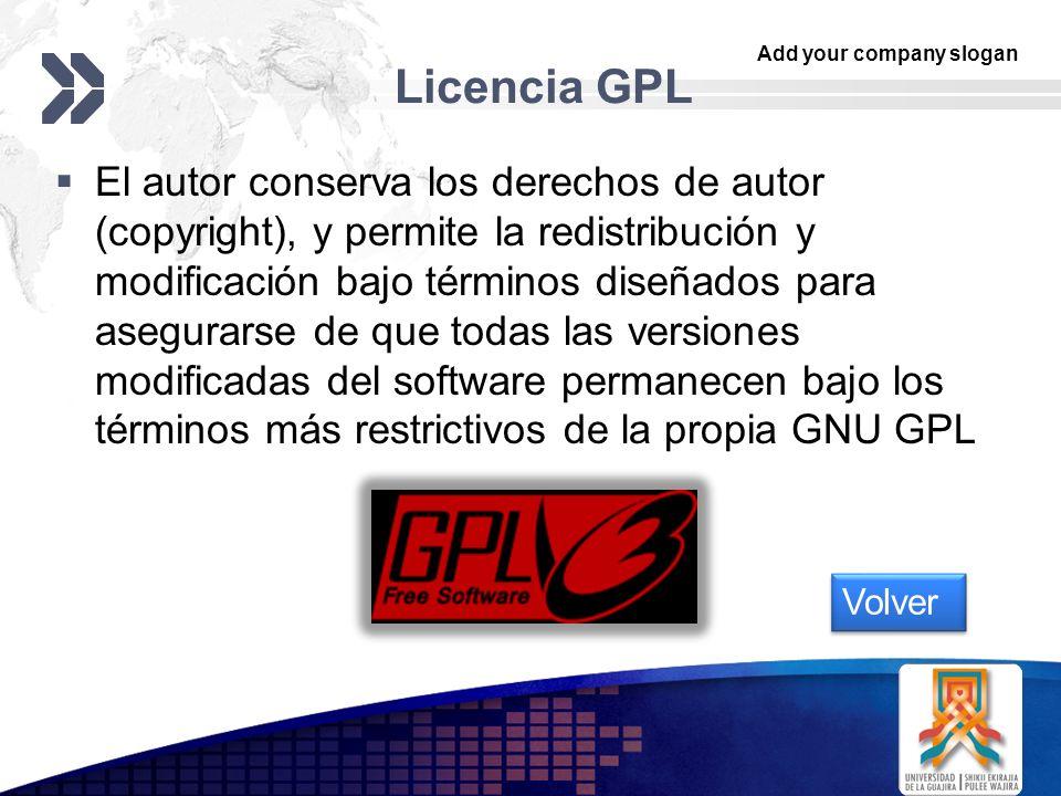 Add your company slogan LOGO Licencia GPL El autor conserva los derechos de autor (copyright), y permite la redistribución y modificación bajo términos diseñados para asegurarse de que todas las versiones modificadas del software permanecen bajo los términos más restrictivos de la propia GNU GPL Volver