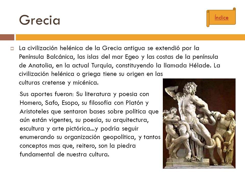 Grecia La civilización helénica de la Grecia antigua se extendió por la Península Balcánica, las islas del mar Egeo y las costas de la península de An